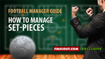 How to manage Set-Pieces on Football Manager
