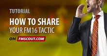 How to add your FM16 tactic on fmscout.com