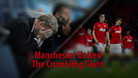 Manchester United - The Crumbling Giant