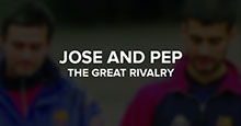 Jose and Pep - the Great Rivalry