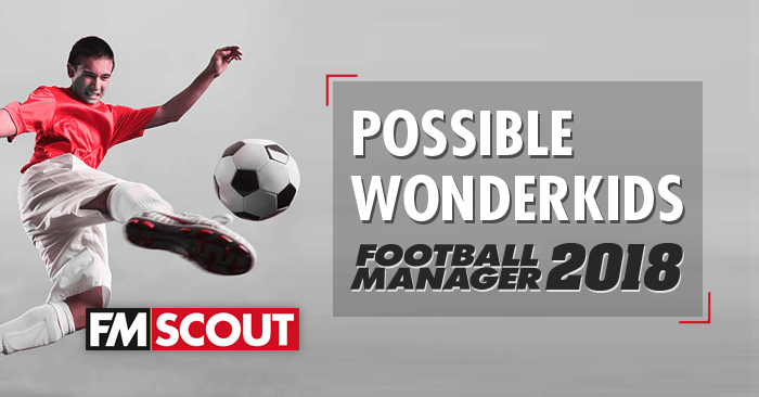 News - Football Manager 2018 Possible Wonderkids