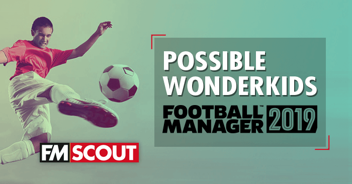 Football Manager 2019 Possible New Wonderkids | FM Scout