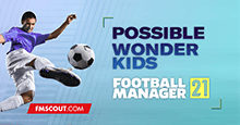 Football Manager 2021 Possible New Wonderkids