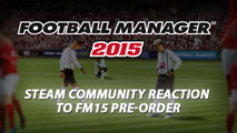 Steam Community reaction to FM15 Preorder