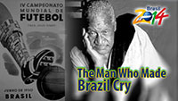 The Man Who Made Brazil Cry