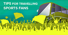 Tips for Travelling Sports Fans