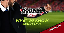 What we know about Football Manager 2017