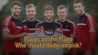 Places on the Plane - Who should Hodgson pick?