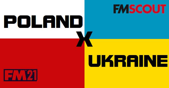 Football Manager 2021 Data Updates - Poland x Ukraine Mega League FM 21